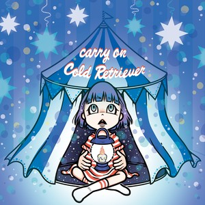 Cold Retriever 「carry on」