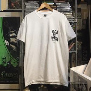 VAGA IS OVER! - S/S Tシャツ(WHITE)