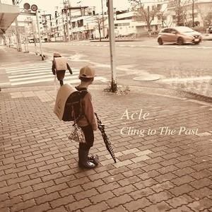 Acle/Cling to The Past