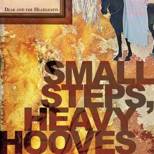 【USED】DEAR AND THE HEADLIGHTS / Small Steps, Heavy Hooves