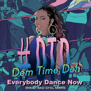 #DTD -Dem Time Deh- 90s-2000Mix~Everybody Dance Now~  Mixed By Bad Gyal Marie