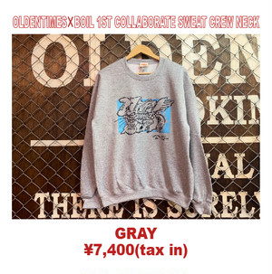 """OLDENTIMES""×""BOIL"" 1ST COLLABORATE SWEAT CREW NECK"
