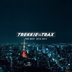 [送料無料] TREKKIE TRAX THE BEST 2016-2017 [CD]