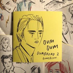 「DUM DUM / DUMBHEAD 2」ZINE