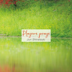 Players prays / Jun Shiratsuki
