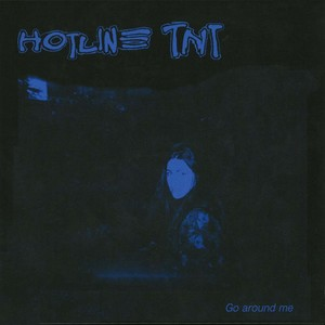 "[LP] Hotline TNT ""Go Around Me"""