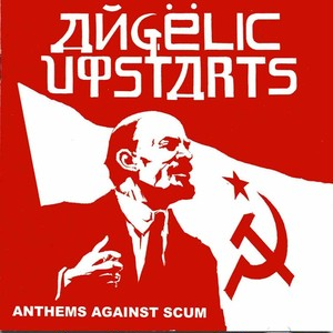 ANGELIC UPSTARTS - Anthem Against Scum CD