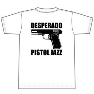 ご予約特別価格商品 予約特典CD付き PISTOL JAZZ/DESPERADO T-shirts col.wht