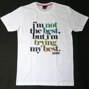 まあ頑張ってるよ!「i'm not the best,but i'm trying my best.」Tシャツ
