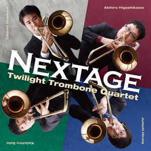 『Nextage』Twilight Trombone Quartet