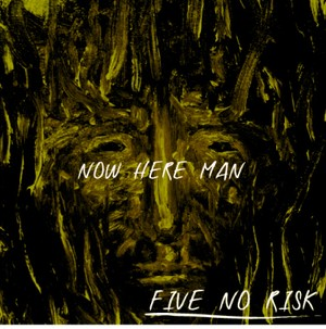 "[CD]FIVE NO RISK""NOW HERE MAN"