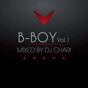 B-BOY Vol.1 MIXED BY DJ CHARI