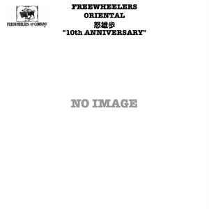 "ORIENTAL 怒雄歩 ""10th ANNIVERSARY"" FREEWHEELERS フリーホイーラーズ Tシャツ"