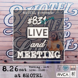 "8HOTEL presents ""#831 LIVE and Meeting""チケット女性"