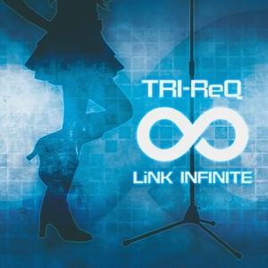 LiNK∞INFINITE feat. 初音ミク / TRI-ReQ
