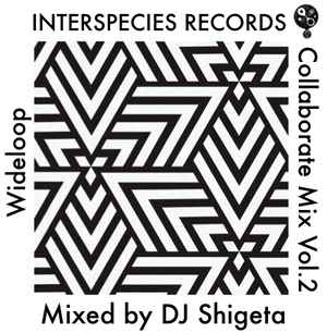 DJ Shigeta 〜INTERSPECIES RECORDS Collaborate Mix Vol.2〜