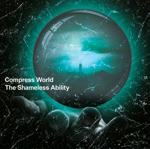 【DISTRO】The Shameless Ability / Compress world