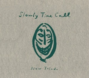 <CD> New Toledo『Slowly Time Call』