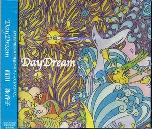 「Day Dream」~西川珠香子