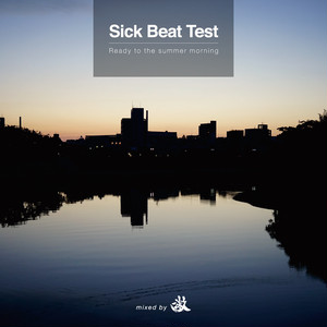 【今だけ送料無料!】【MIXCD】Sick Beat Test vol.1 Ready to the summer morning