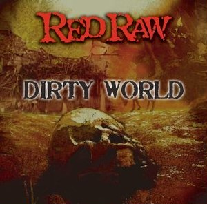 RED RAW/DIRTY WORLD
