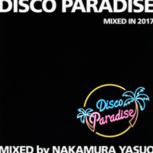 『DISCO PARADISE』Mixed by 中村保夫