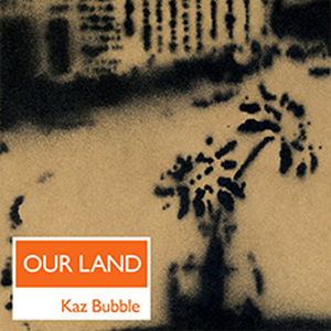 OURLAND / KazBubble