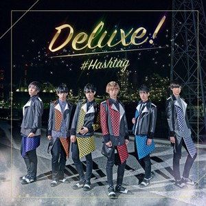 【#HASHTAG】Deluxe!(CD)【DVD付き通常版】