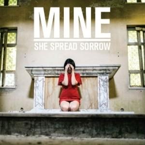 SHE SPREAD SORROW -  Mine  CD