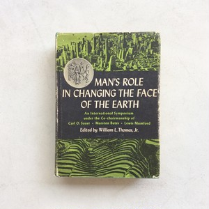 MAN'S ROLE IN CHANGING THE FACE OF THE EARTH