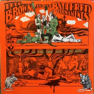 【LP】PETE BROWN AND HIS BATTERED ORNAMENTS/A Meal You Can Shake Hands With In The Dark