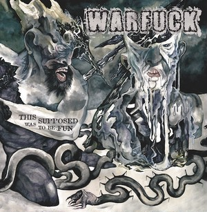 WARFUCK/This was supposed to be fun