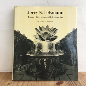 Jerry N. Uelsmann Twenty-five Years : A Retrospective