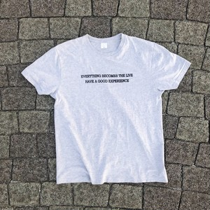 Everything becomes live T-shirts