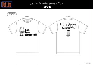 LIVE HOUSE NEEDS YOU Tシャツ/ave(UM-007)