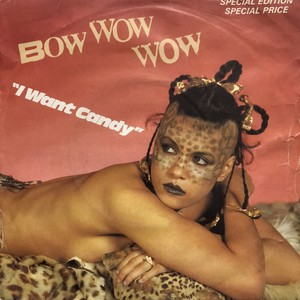 Bow Wow Wow / I Want Candy[中古7inch]