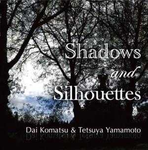 Dai Komatsu & Tetsuya Yamamoto''Shadows and Silhouettes''
