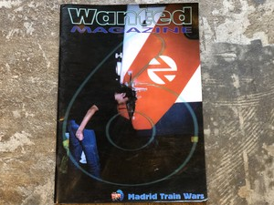 WANTED MAGAZINE ISSUE 6 - Madrid Train Wars