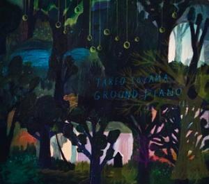 """ground piano"" / トウヤマタケオ(takeo toyama)"