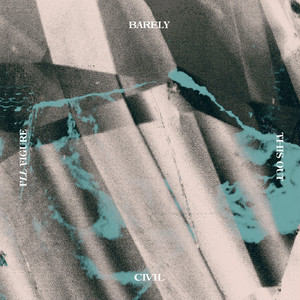 """[CD] Barely Civil """"I'll Figure This Out"""""""