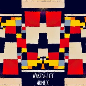 WAKING LIFE EP / AONECO 【Digital】