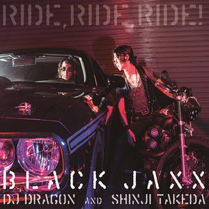 RIDE,RIDE,RIDE! / BLACK JAXX
