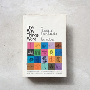 The Way Things Work : An Illustrated Encyclopedia of Technology