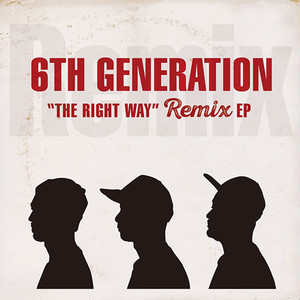 "【7""】6th Generation - The Right Way Remix EP"