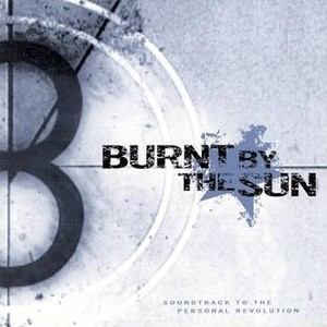 【USED】Burnt By The Sun / Soundtrack To The Personal Revolution
