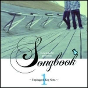 Uchi-K-heN? presents SONG BOOK 1 ~Unplugged Key Note~
