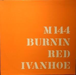【LP】BURNIN RED IVANHOE/M144