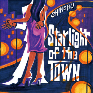 Starlight of the Town / SHINOBU