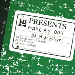 DJ HIGHSCHOOL / MAKE MY DAY(CD)