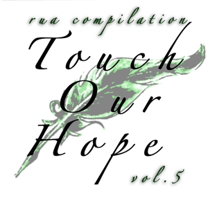 【CD】応援コンピレーションalbum 『touch our hope vol.5』6曲収録